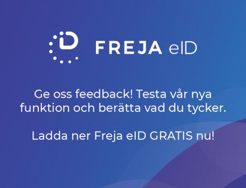 TESTA VÅR NYA FUNKTION I FREJA eID och ge oss feedback!